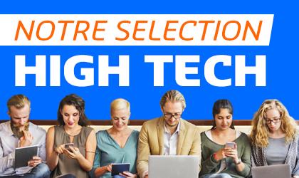 Notre sélection high-tech